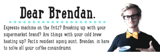 Dear Brendan Pact Coffee